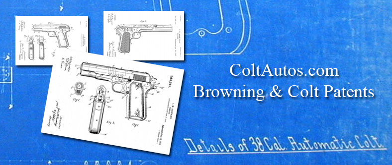 Browning and Colt Patents Appearing on Pre-WWII Colt Semi-Automatic Pistols